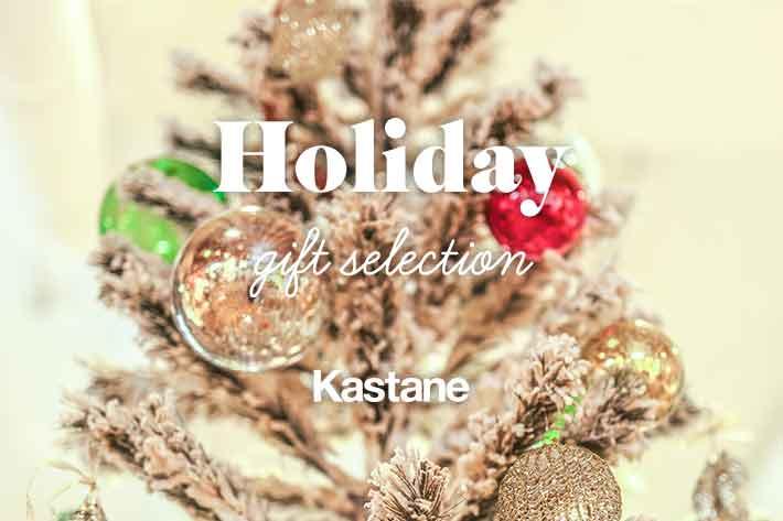 Kastane Holiday gift selection