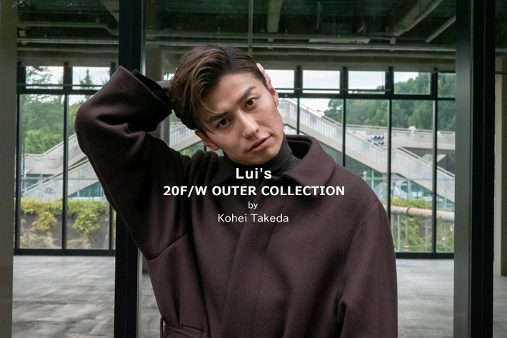 Lui's Lui's 20 F/W OUTER COLLECTION by Kohei Takeda
