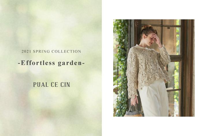 pual ce cin 第2弾!! 2021 PUAL CE CIN Spring collection 【Effortless garden】