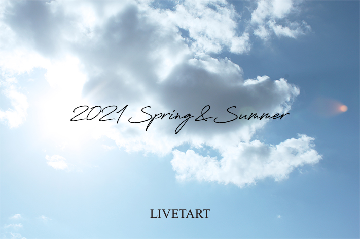 LIVETART 【WEBカタログ公開】 LIVETART 2021 spring&summer vo.1