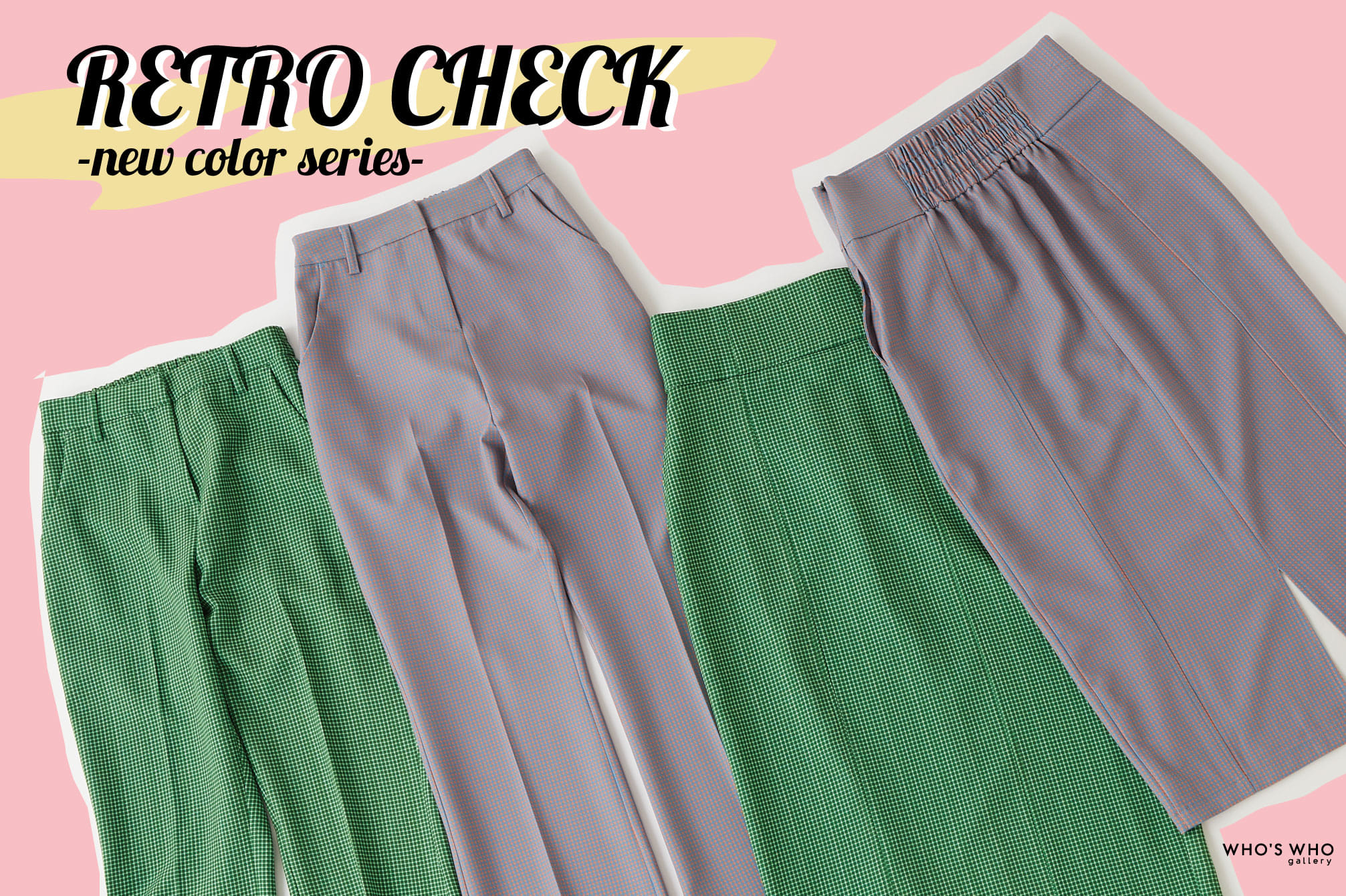 WHO'S WHO gallery 【RETRO CHECK】new color series