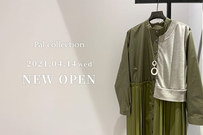 Pal collection NEW OPEN !
