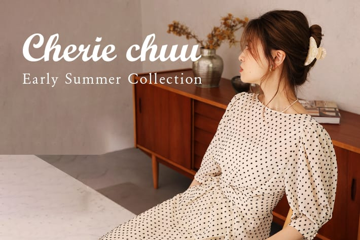 one after another NICE CLAUP 【Cherie chuu】early summer collection 先行予約開始