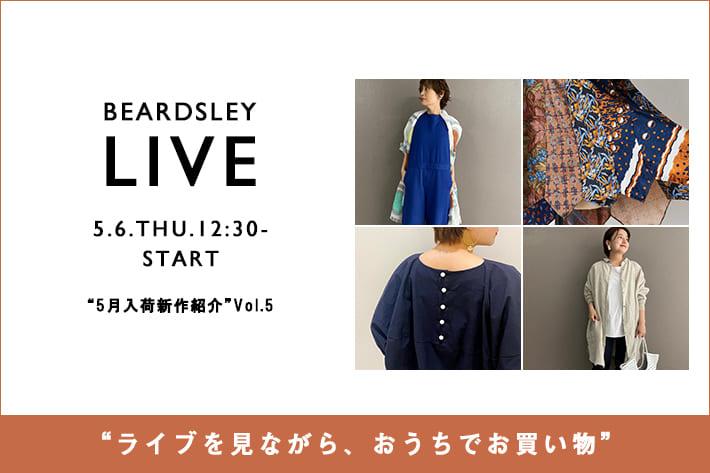 BEARDSLEY 【LIVE STYLING】5/6(木) 12:30~・19:00~