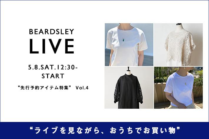 BEARDSLEY 【LIVE STYLING】5/8(土)12:30~・19:00 ~