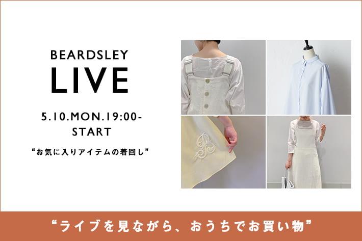 BEARDSLEY 【LIVE STYLING】5/10(月) 19:00~