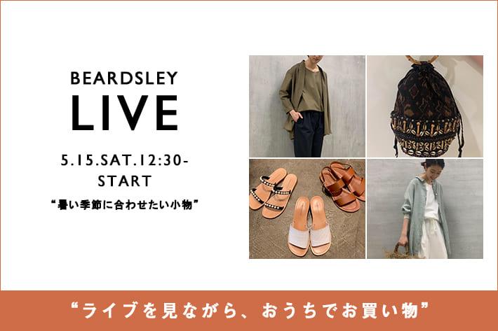 BEARDSLEY 【LIVE STYLING】5/15(土)12:30〜/19:00〜