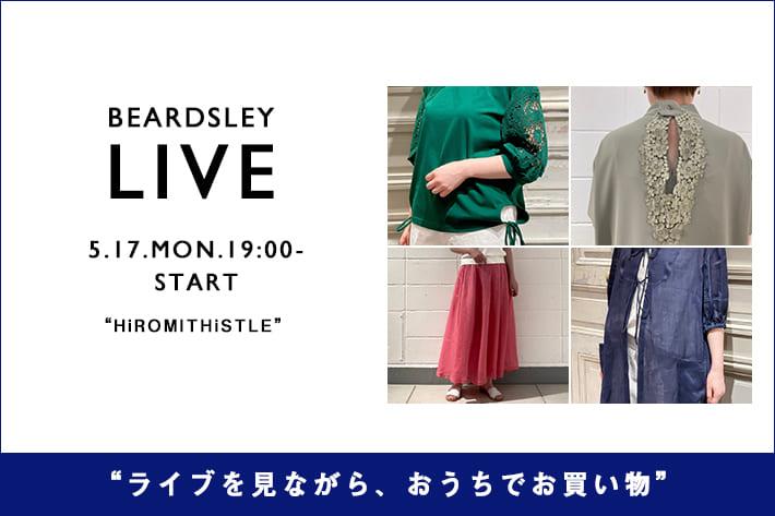 "BEARDSLEY -予告-【LIVE STYLING】5/17(月)19:00~""HiROMITHiSTLE/ヒロミシスル"""