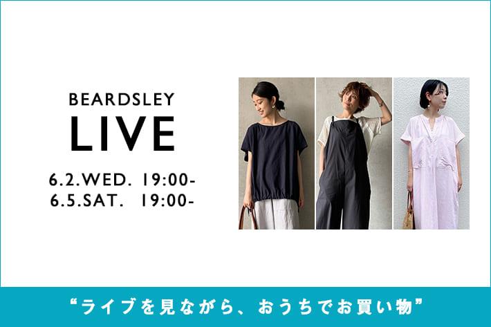 BEARDSLEY 【LIVE STYLING】6/6(日)12:00-・19:00-