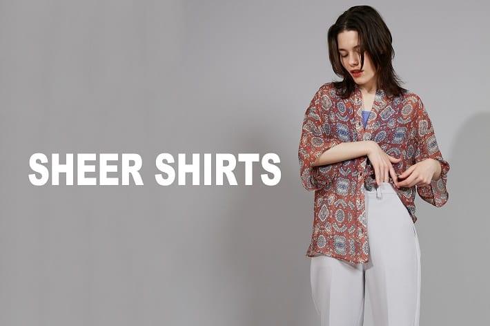 CIAOPANIC SHEER SHIRTS|今年も気になる柄シアーシャツの魅力。
