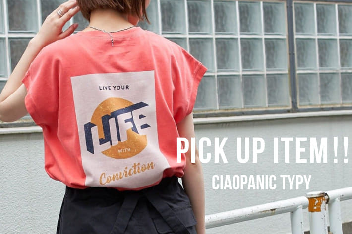 CIAOPANIC TYPY 今年はコーデの主役になるプリントTeeで決まり!!