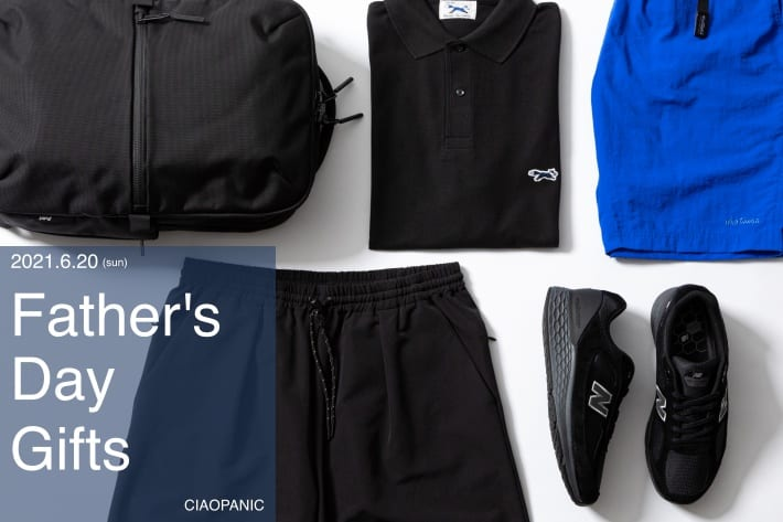 CIAOPANIC Father's Day Gifts | 父の日のオススメギフトアイテム