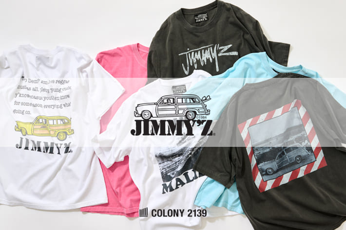 COLONY 2139 【UNISEX】COLONY 2139から、JIMMY' Z コラボTシャツ販売開始!