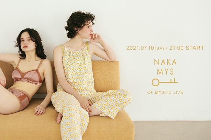 mystic mystic LIVE NAKAMYS 7月10日(土) 21:00 START