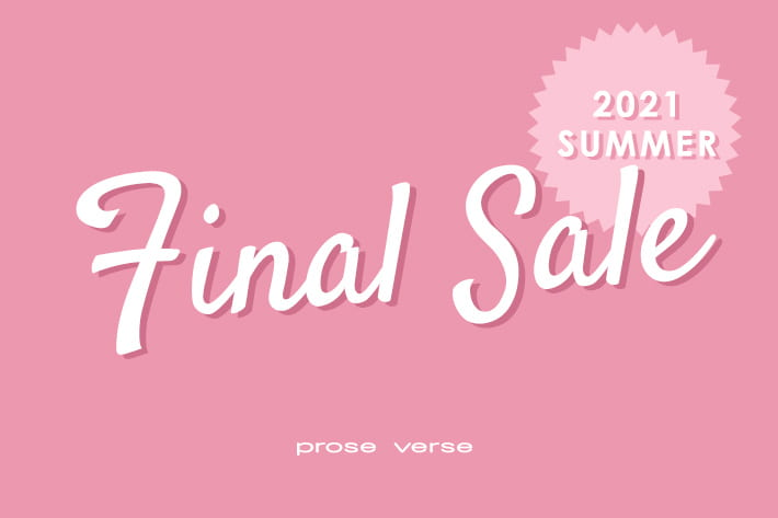 prose verse 【PAL CLOSET限定】2021 SUMMER FINAL SALE!!!