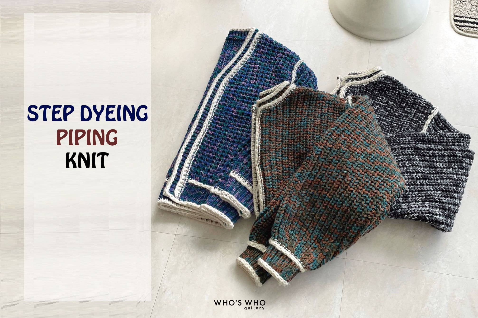 WHO'S WHO gallery 【STEP DYEING PIPING KNIT】