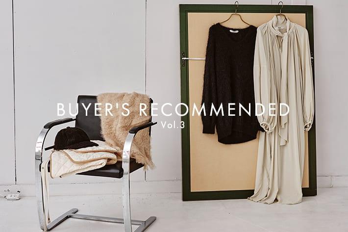 《BUYER'S RECOMMENDED Vol.3》おしゃれな人が注目!選りすぐりの国内外ブランドをピックアップ