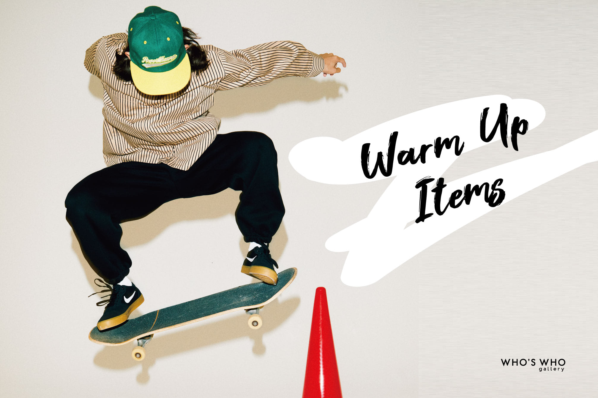 WHO'S WHO gallery 【Warm Up Items】