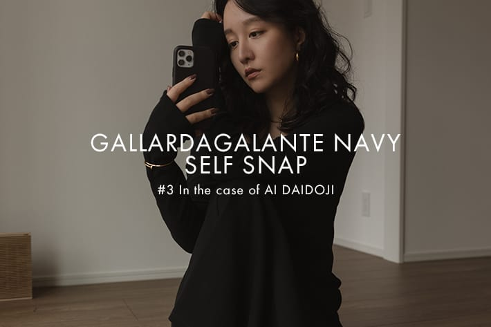 GALLARDAGALANTE 「GALLARDAGALANTE NAVY」SELF SNAP #3 in the case of AI DAIDOJI