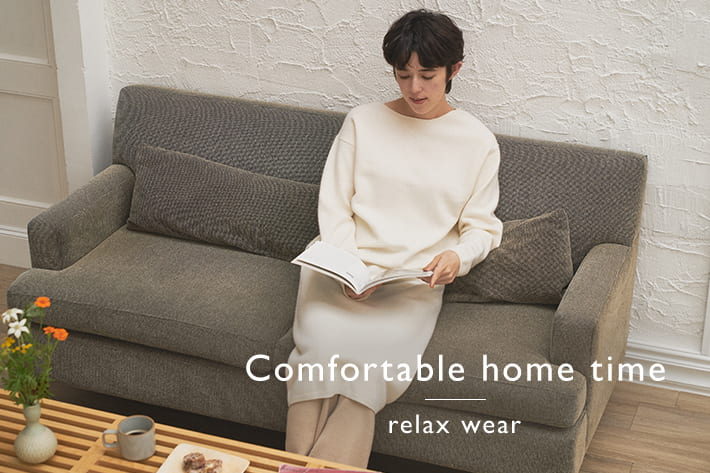 LIVETART 【Comfortable home time】快適な服で過ごす おうち時間