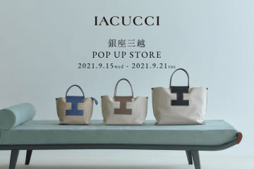 IACUCCI 銀座三越 期間限定POP-UP STOREオープンのお知らせ
