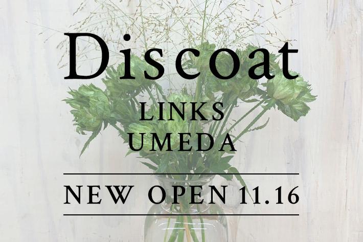 Discoat Discoat LINKS UMEDA店OPEN!