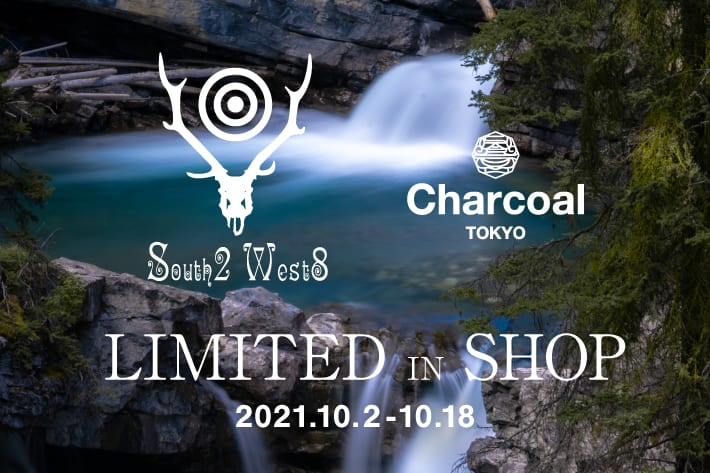 CIAOPANIC 「SOUTH2 WEST8 & Charcoal TOKYO」LIMITED IN SHOP