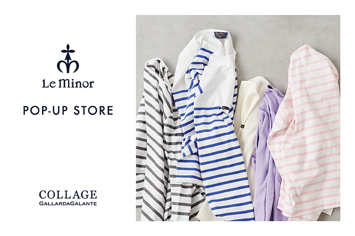 COLLAGE GALLARDAGALANTE <POP UP>Le minor/ルミノア 販売開始!!