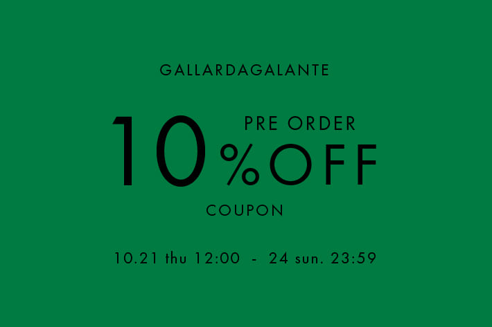 【GALLARDAGALANTE】予約商品10%OFFクーポン